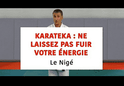 Karateka, do not let your energy flee (Nige)